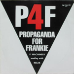 Propaganda For Frankie - P. Machinery Medley With Relax (version courte)